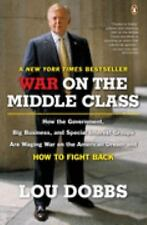 War on the Middle Class: How the Government, Big Business, and Special Interest