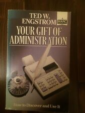 Your Gift of Administration: How to Discover and Use It - Ted W. Engstom