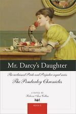 Mr. Darcy's Daughter: The acclaimed Pride and Prejudice sequel series (The Pemb