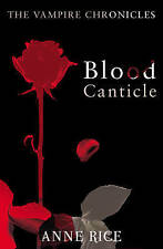 Blood Canticle: The Vampire Chronicles 10, Good Condition Book, Rice, Anne, ISBN
