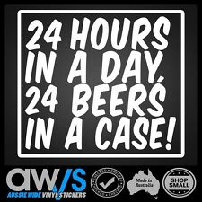 FUNNY STICKER / 24 HOURS IN THE DAY 24 BEERS IN A CASE /4X4 4WD JOKE RUDE DECAL