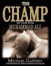 The Champ: My Year With Muhammad Ali, Gaffney, Michael, Good Book