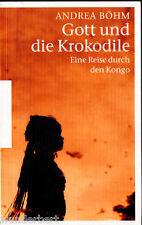 """Andrea Böhm - """" Dios y COCODRILOS - Una Forma De a través la Congo """" (2011) tb"""