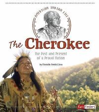 American Indian Life: The Cherokee : The Past and Present of a Proud Nation...