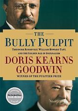 The Bully Pulpit : Theodore Roosevelt, William Howard Taft, and the Golden...