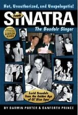 Frank Sinatra, The Boudoir Singer: All the Gossip Unfit to Print from the Glory