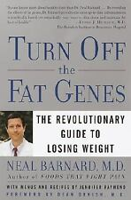Turn Off the Fat Genes: The Revolutionary Guide to Losing Weight Barnard, Neal