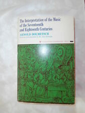 1977 ed The Interpretation of the Music of 17th and 18th Centuries by Dolmetsch