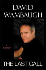 The Last Call by David Wambaugh (2012, Paperback)