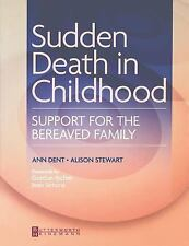 Sudden Death in Childhood : Support for the Bereaved Family by Alison Stewart...
