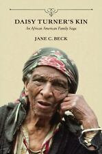 Daisy Turner's Kin : An African American Family Saga by Jane C. Beck (2015,...