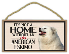 Wood Sign: It's Not A Home Without An AMERICAN ESKIMO | Dogs, Gifts