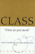 Class: Where Do You Stand in the Pecking Order?, Skipworth, Mark, Hadfield, Greg