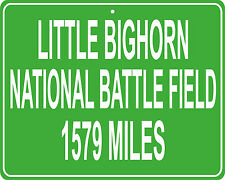 Little Bighorn Battle Custer's Last Stand mileage sign - distance to your house
