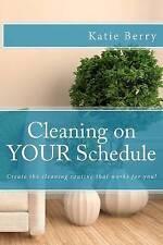 De limpieza en tu programación: descubra la rutina de limpieza que trabaja para usted!...