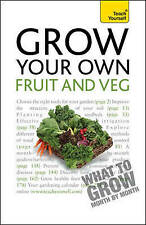 Grow Your Own Fruit and Veg: Teach Yourself: 2010 by Michael Thurlow (Paperback,