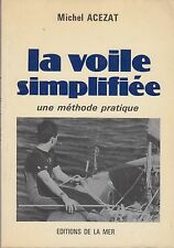 LA VOILE SIMPLIFIEE, UNE METHODE PRATIQUE / MICHEL ACEZAT / EDITIONS DE LA MER