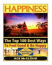 How to Be Happy, Happines and Joy, Relieve Stress and Anxiety: Happiness: the...