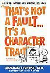 That's Not a Fault...It's a Character Trait, Twerski, Abraham, Good Book
