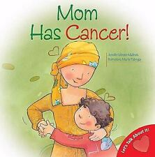 Mom Has Cancer! (Let's Talk about It (Barron))-ExLibrary