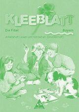 Kleeblatt-Fibel - Neubearbeitung: Kleeblatt: Die Fibel - Ausgabe 2001 Bayern: Ar