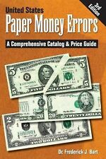 United States Paper Money Errors, 3rd Edition,  By Dr. Frederick J. Bart, NEW!!!