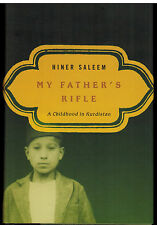 My Father's Rifle : A Childhood in Kurdistan - Hiner Saleem NEW 2005 HCDJ 1st Ed