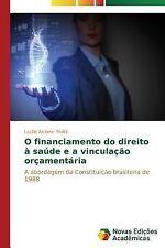 O Financiamento Do Direito a Saude e a Vinculacao Orcamentaria by Prata...