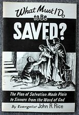 WHAT MUST I DO SAVED CHURCH Religion BAPTIST EVANGELIST John Rice SWORD OF LORD