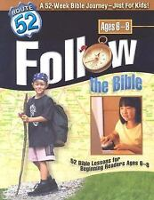 Follow the Bible: 52 Bible Lessons for Beginning Readers Ages 6-8 Route 52TM))