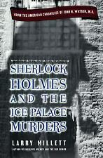 Sherlock Holmes and the Ice Palace Murders : From the American Chronicles of...