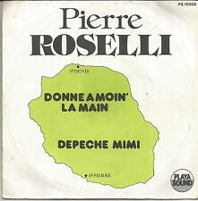 PIERRE ROSELLI Donne a moin la main FRENCH SINGLE PLAYA SOUND LA REUNION