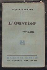 L' ouvrier par Stijn Streuvels. 1re édition française 1932 sur Vélin Navarre.