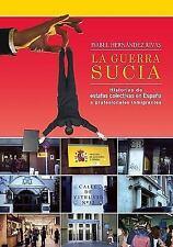 La Guerra Sucia : Historias de estafas colectivas en España a profesionales...