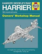 Hawker Siddeley/BAE Harrier Manual: 1960 Onwards (All Marks) - An insight into t