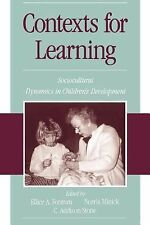 Contexts for Learning : Sociocultural Dynamics in Children's Development by...