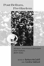 Post-Bellum, Pre-Harlem : African American Literature and Culture, 1877-1919...