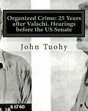 Organized Crime : 25 Years after Valachi. Hearings Before the Us Senate -...
