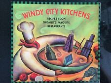 Windy City Kitchens : Recipes from Chicago's Favorite Restaurants by Elaine...