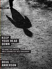 Keep Your Head Down: Vietnam, the Sixties, and a Journey of Self-Disco-ExLibrary