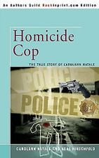 Homicide Cop : The True Story of Carolann Natale by Neal Hirschfeld and...