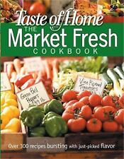 Taste of Home Market Fresh Cookbook (Taste of Home Annual Recipes) by Editors of