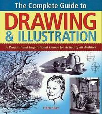 The Complete Guide to Drawing & Illustration: A Practical and Inspirational Cour