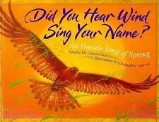 Did You Hear Wind Sing Your Name?: An Oneida Song of Spring, De Coteau Orie, San