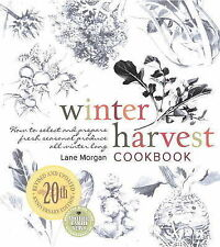 Winter Harvest Cookbook: How to Select and Prepare Fresh Seasonal Produce All...