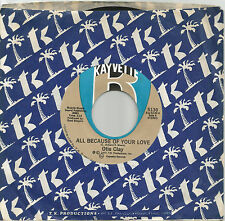 "OTIS CLAY - ALL BECAUSE OF YOUR LOVE - USA KAYVETTE 7"" OLD STORE STOCK 70s SOUL"
