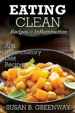 The Inflammation Advisor Ser.: Eating Clean Recipes for Inflammation : Anti...