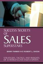 Success Secrets of Sales Superstars: The Moves and Mayhem Behind Selli-ExLibrary