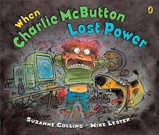 When Charlie McButton Lost Power by Suzanne Collins (2007, Paperback)