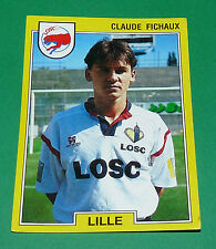 N°80 CLAUDE FICHAUX LILLE LOSC DOGUES PANINI FOOTBALL FOOT 92 1991-1992